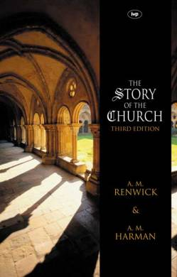 The updated version of A.M. Renwick's 'Story of the Church'